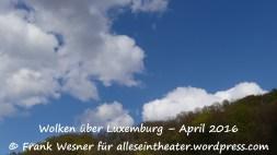 Wolken über Luxemburg – April 2016 © Frank Wesner für alleseintheater.wordpress.com