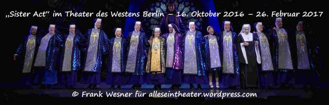 """""""Sister Act"""" im Theater des Westens Berlin – 16. Oktober 2016 – 26. Februar 2017 © Frank Wesner"""