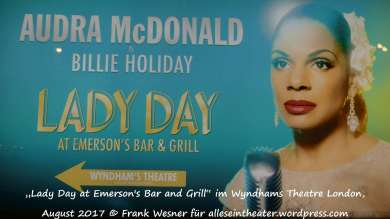 """Lady Day at Emerson's Bar and Grill"" im Wyndhams Theatre London, August 2017 © Frank Wesner"