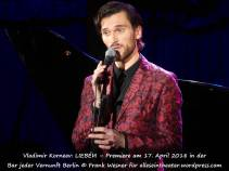 """Vladimir Korneev: """"Liebéи"""" – Premiere am 17. April 2018 in der Bar jeder Vernunft Berlin © Frank Wesner"""